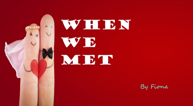 When We Met